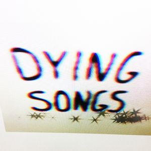Dying Songs